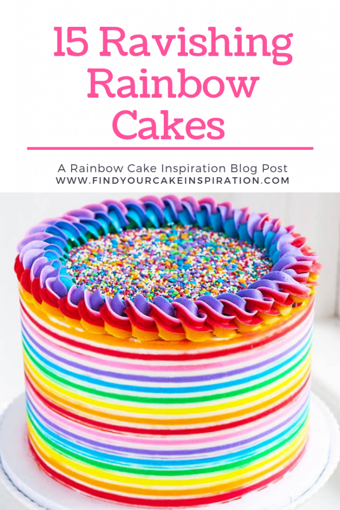 15 Ravishing Rainbow Cakes