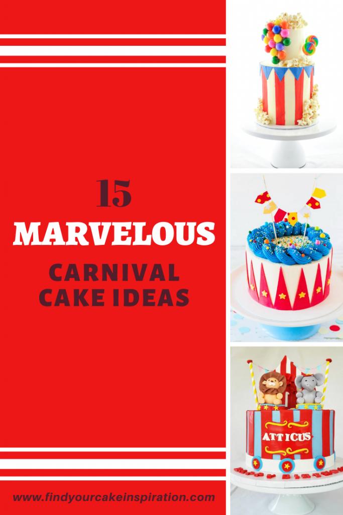 15 Marvelous Carnival Cakes