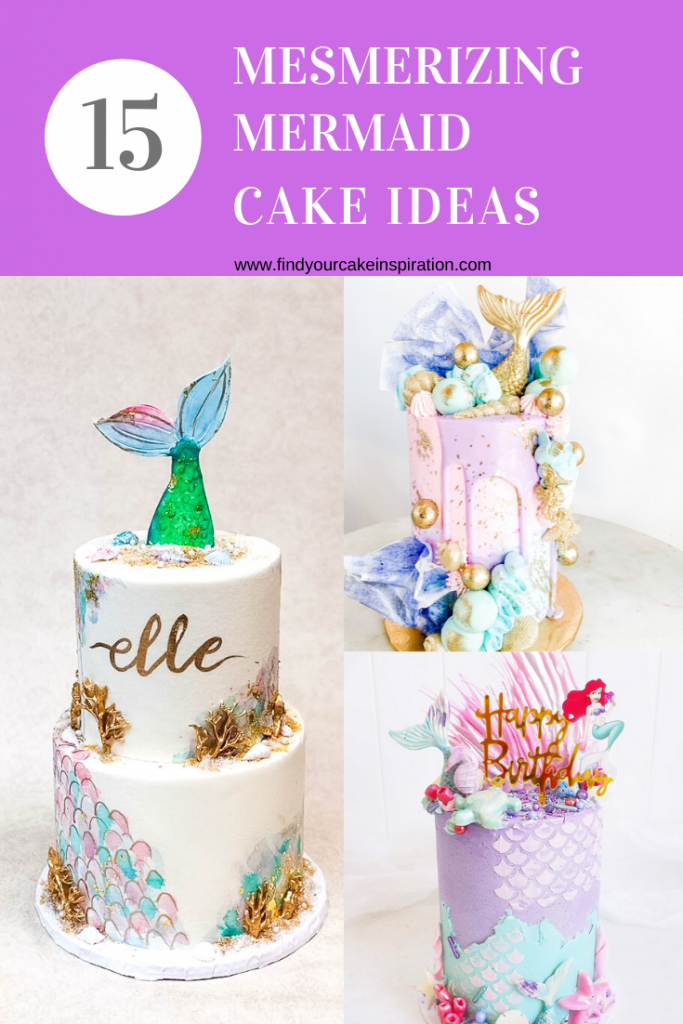 15 Mesmerizing Mermaid Cake Ideas