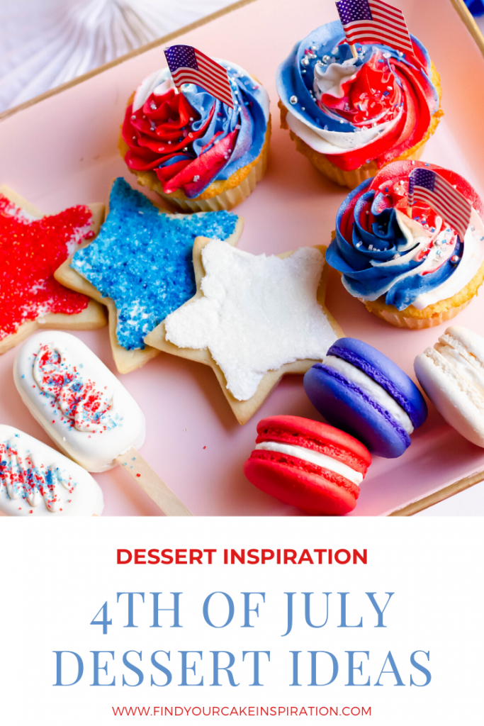 4th of July Dessert Ideas on Find Your Cake Inspiration www.findyourcakeinspiration.com