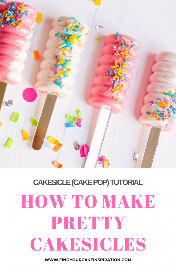 How to Make Pretty Cakesicles (Cake Pops)