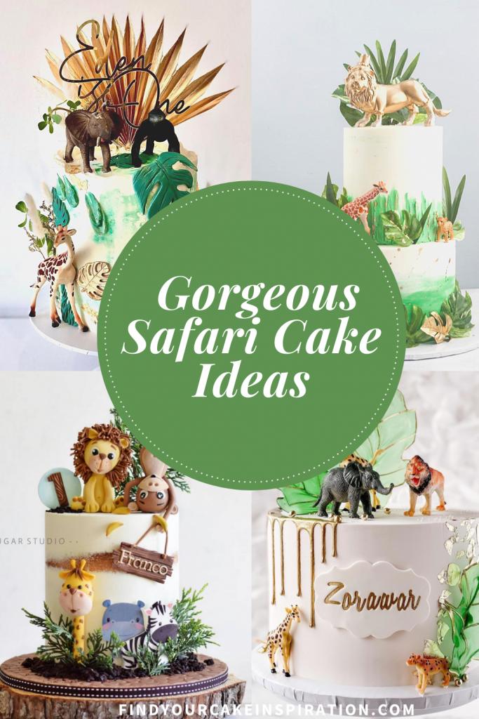 Gorgeous Safari Cake Ideas